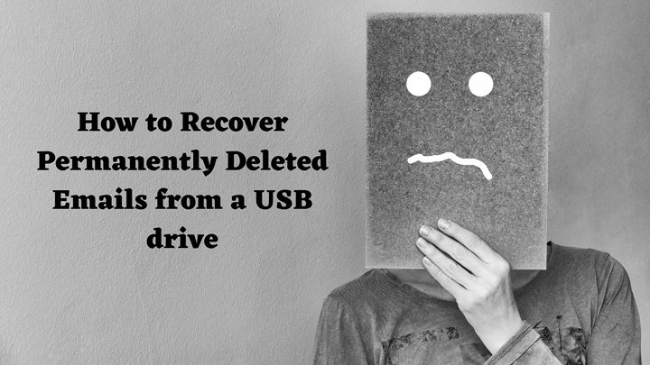 How-to-Recover-Permanently-Deleted-Emails-from-USB